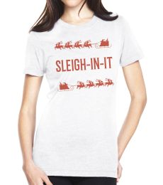 Sleigh-In-It Ladies Printed Holiday Tee